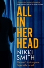 All in Her Head : 'Tense and moving' (Harriet Tyce) - the new must-read thriller of 2020 - Book