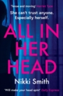 All in Her Head : 'Tense and moving' (Harriet Tyce) - the new must-read thriller of 2020 - eBook