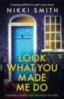 Look What You Made Me Do : The most emotional, gripping gut punch of a thriller of 2021 - Book