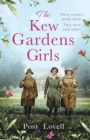 The Kew Gardens Girls : A wartime saga in official partnership with the Royal Botanic Gardens, Kew - Book