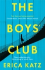 The Boys' Club : A gripping new thriller that will shock and surprise you - Book