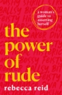 The Power of Rude : A woman's guide to asserting herself - Book