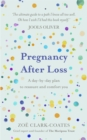 Pregnancy After Loss : A day-by-day plan to reassure and comfort you - Book