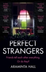 Perfect Strangers : The blockbuster must-read novel of the year that everyone is talking about - Book
