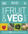 RHS Grow Fruit and Veg Guide : More than 1,000 Expertly Chosen Varieties - Book