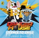 Danger Mouse: Licence to Chill : Case Files Fiction Book 1 - eAudiobook