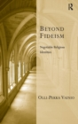 Beyond Fideism : Negotiable Religious Identities - Book