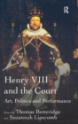 Henry VIII and the Court : Art, Politics and Performance - Book