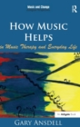 How Music Helps in Music Therapy and Everyday Life - Book