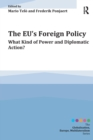 The EU's Foreign Policy : What Kind of Power and Diplomatic Action? - Book