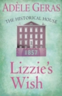 Lizzie's Wish : The Historical House - eBook