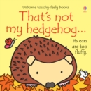 That's Not My Hedgehog - Book
