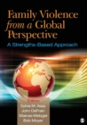 Family Violence From a Global Perspective : A Strengths-Based Approach - Book