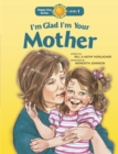 I'm Glad I'm Your Mother - Book