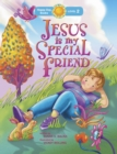 Jesus Is My Special Friend - Book