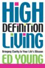 High Definition Living : Bringing Clarity to Your Life - Book