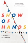 Show of Hands : A Novel - Book