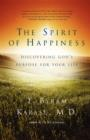 The Spirit of Happiness : Discovering God's Purpose for Your Life - Book