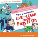 Complete Live and Learn and Pass It On : People Ages 5 to 95 Share What They've Discovered about Life, Love, and Other Good Stuff - eBook