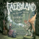 Faeryland : The Secret World of the Hidden Ones - Book