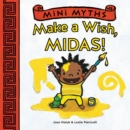 Mini Myths: Make a Wish, Midas! - Book