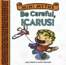 Mini Myths: Be Careful, Icarus! - Book