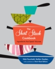 Short Stack Cookbook: Ingredients That Speak Volumes : Ingredients That Speak Volumes - Book