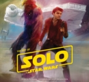The Art of Solo : A Star Wars Story - Book