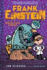 Frank Einstein and the Space-Time Zipper (Frank Einstein series #6) : Book Six - Book