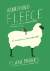 Vanishing Fleece:Adventures in American Wool : Adventures in American Wool - Book