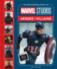 The Moviemaking Magic of Marvel Studios: Heroes & Villains - Book