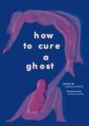 How to Cure a Ghost - Book
