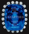 The Smithsonian National Gem Collection-Unearthed: Surprising Stories Behind the Jewels - Book