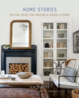 Home Stories : Design Ideas for Making a House a Home - Book