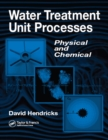 Water Treatment Unit Processes : Physical and Chemical - eBook