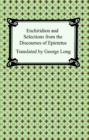 Enchiridion and Selections from the Discourses of Epictetus - eBook