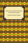 Herland, The Yellow Wall-Paper, and Selected Writings - eBook