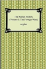The Roman History (Volume I : The Foreign Wars) - Book