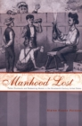 Manhood Lost : Fallen Drunkards and Redeeming Women in the Nineteenth-Century United States - eBook