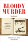 Bloody Murder : The Homicide Tradition in Children's Literature - Book