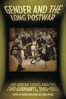 Gender and the Long Postwar : The United States and the Two Germanys, 1945-1989 - Book