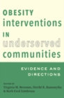 Obesity Interventions in Underserved Communities : Evidence and Directions - Book