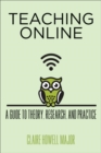 Teaching Online : A Guide to Theory, Research, and Practice - eBook