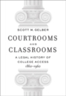 Courtrooms and Classrooms : A Legal History of College Access, 1860 1960 - Book