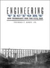Engineering Victory : How Technology Won the Civil War - Book