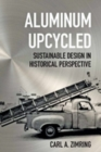 Aluminum Upcycled : Sustainable Design in Historical Perspective - Book