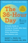 The 36-Hour Day : A Family Guide to Caring for People Who Have Alzheimer Disease, Other Dementias, and Memory Loss - Book