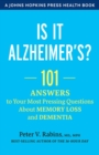 Is It Alzheimer's? : 101 Answers to Your Most Pressing Questions about Memory Loss and Dementia - Book