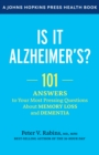 Is It Alzheimer's? : 101 Answers to Your Most Pressing Questions about Memory Loss and Dementia - eBook