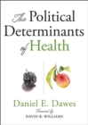 The Political Determinants of Health - Book